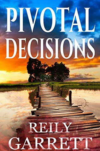 Pivotal Decisions: A suspenseful mystery thriller (Moonlight and Murder Book 2) by [Garrett, Reily]