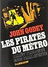 Les pirates du métro par Godey