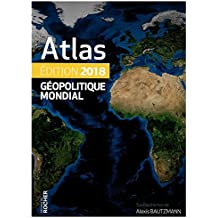 Atlas géopolitique mondial 2018