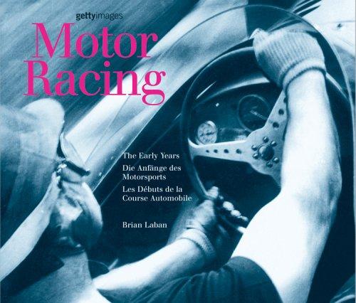 Motor Racing: The Early Years/Die Anfange Des Motorsports/Les Debuts de La Course Automobile por Brian Laban
