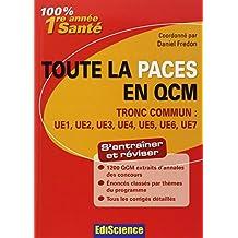 Toute la PACES en QCM - Tronc commun : UE1, UE2, UE3, UE4, UE5, UE6, UE7