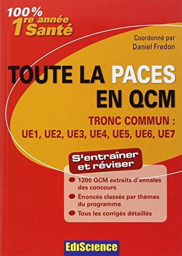 Toute la PACES en QCM : Tronc commun : UE1, UE2, UE3, UE4, UE5, UE6, UE7 par Daniel Fredon, Collectif, Alexandre Fradagrada, Gilles Furelaud, Michel Métrot