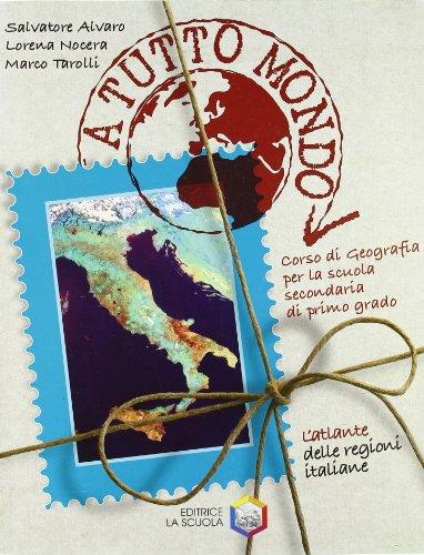 L'atlante delle regioni italiane. Per la Scuola media