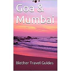 Goa & Mumbai: 99 Tips For Tourists & Backpackers (India Travel Guide Book 2)