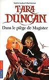 Tara Duncan Dans Le Piege De Magister