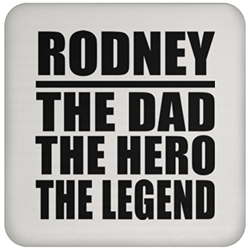 Dad Coaster Rodney The Dad The Hero The Legend - Drink Coaster Non Slip Cork Back Protective Mat Best Funny Gag Gift Idea for Father B-day Men Birthday Christmas Xmas Anniversary from Daughter Son Kid