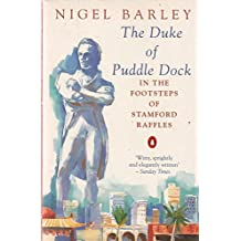 The Duke of Puddledock: Travels in the Footsteps of Stamford Raffles (Penguin Travel Library)
