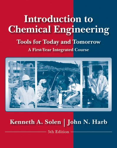 Introduction to Chemical Engineering: Tools for Today and Tomorrow por Kenneth A. Solen