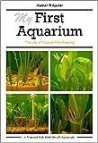 #9: My First Aquarium: The Joy of Tropical Fish Keeping