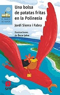 Una bolsa de patatas fritas en la Polinesia par Jordi Sierra i Fabra