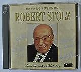 Unvergessener Robert Stolz - Seine schönsten Melodien (Doppel-CD) -