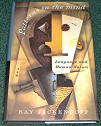 Patterns in the Mind: Language and Human Nature by Ray Jackendoff (1994-02-28)