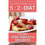 Erfolgreich abnehmen mit der 5 : 2 Diät - Noch mehr süße Snacks & Desserts - Intermittierendes Fasten: Band 3: Kochbuch - 50 Rezepte gesund Abnehmen mit ... 5 : 2 Diät - Intermittierendes Fasten 7)