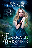 Emerald Darkness (The Shadow Demons Saga Book 7)
