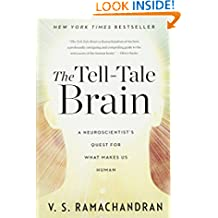The Tell–Tale Brain – A Neuroscientist`s Quest for What Makes Us Human