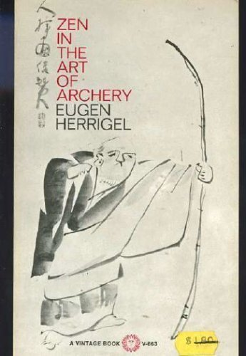 an analysis of spirituality in zen and the art of archery a book by eugen herrigel
