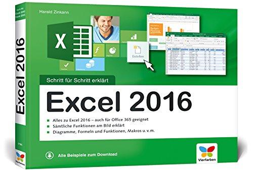 Excel 2016: Schritt für Schritt erklärt. Alles auf einen Blick – so nutzen Sie Excel 2016 optimal. Mit allen Beispielen zum Download. Komplett in Farbe. Für Einsteiger und Umsteiger.