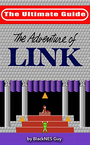 NES Classic: The Ultimate Guide to The Legend Of Zelda 2 (English Edition)