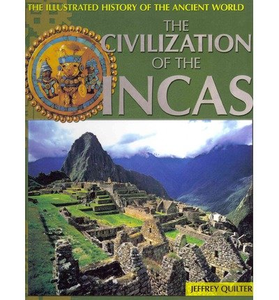 [( The Civilization of the Incas )] [by: Jeffrey Quilter] [Dec-2012]