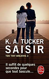 vignette de 'Ten tiny breaths n° 3<br /> Saisir (K.A. Tucker)'