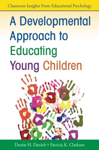 A Developmental Approach to Educating Young Children (Classroom Insights from Educational Psychology)