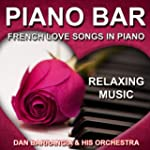 Piano Bar (French Love Songs in Piano...