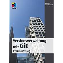 Versionsverwaltung mit Git: Praxiseinstieg (mitp Professional)