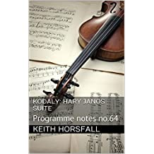 KODALY: Hary Janos Suite: Programme notes no.64 (Classical Music Programme Notes) (English Edition)