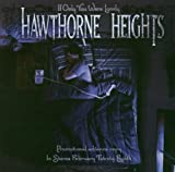 Songtexte von Hawthorne Heights - If Only You Were Lonely