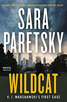 Wildcat: V. I. Warshawski's First Case (Kindle Single) by [Paretsky, Sara]