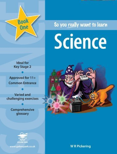 So You Really Want to Learn Science: Book 1: A Textbook for Key Stage 2 and Common Entrance by Pickering, W. R. (2003) Paperback