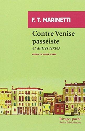 Contre Venise passiste et autres textes