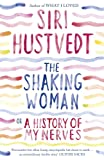 The Shaking Woman or A History of My Nerves: Or a History of My Nerves