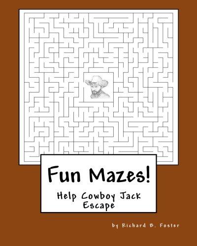 Fun Mazes!: Help Cowboy Jack Escape: Volume 2 (Cowboy Jack's Adventures) por Richard B. Foster
