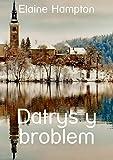 Datrys y broblem (Welsh Edition)