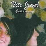 Songtexte von Nite Jewel - Good Evening