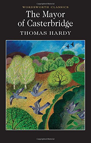 The Mayor of Casterbridge (Wordsworth Classics) por Thomas Hardy