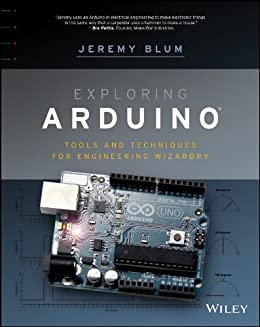 Exploring Arduino: Tools and Techniques for Engineering Wizardry par [Blum, Jeremy]