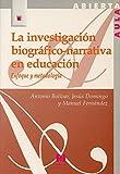 La investigación biográfico-narrativa en educación: enfoque y metodología (Aula Abierta)