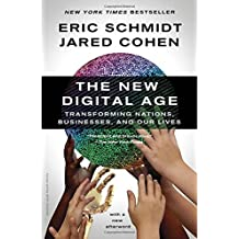 The New Digital Age: Transforming Nations, Businesses, and Our Lives by Eric Schmidt (2014-03-04)