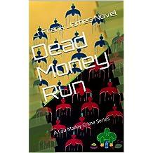 Dead Money Run (Lou Malloy Crime Series Book 1)