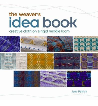 [(The Weaver's Idea Book: Creative Cloth on a Rigid-Heddle Loom)] [ By (author) Jane Patrick ] [August, 2010]