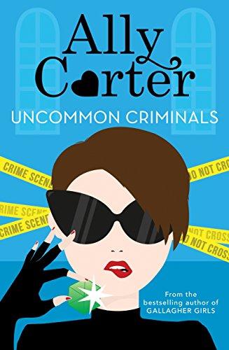 Uncommon Criminals: Book 2 (Heist Society) di Ally Carter