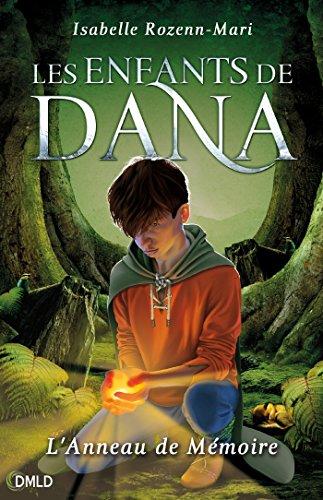 Les enfants de Dana: L'anneau de mémoire