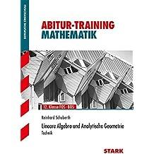Abitur-Training FOS/BOS - Mathematik Lineare Algebra u. Analytische Geometrie  Technik