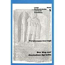 Der Weg zur deutschen Sprache: Von der indogermanischen bis zur Merowingerzeit (Germanistische Lehrbuchsammlung)