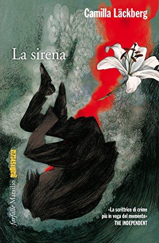 La sirena: La sesta indagine di Erica Falck e Patrik Hedström (Le indagini di Erica Falck e Patrik Hedström) (Italian Edition)