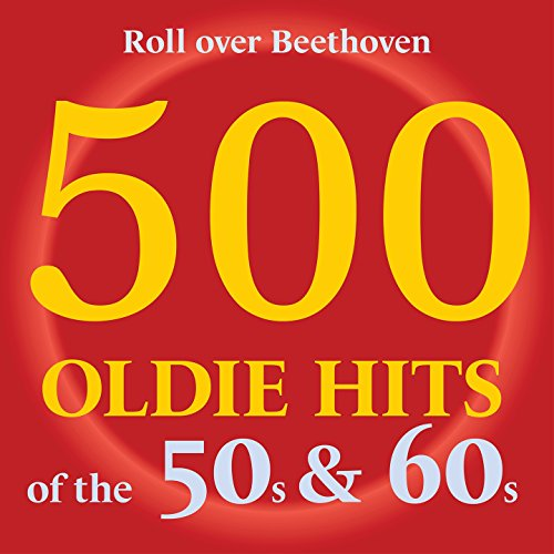 Roll over Beethoven - 500 Oldi...