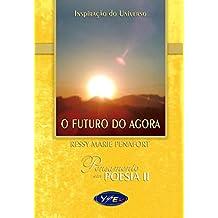 O Futuro do Agora: Inspiração do Universo (Pensamento em Poesia Livro 2) (Portuguese Edition)