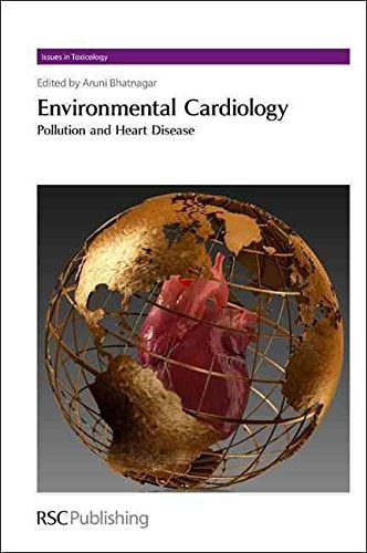 environmental-cardiology-pollution-and-heart-disease-edited-by-aruni-bhatnagar-published-on-january-2011